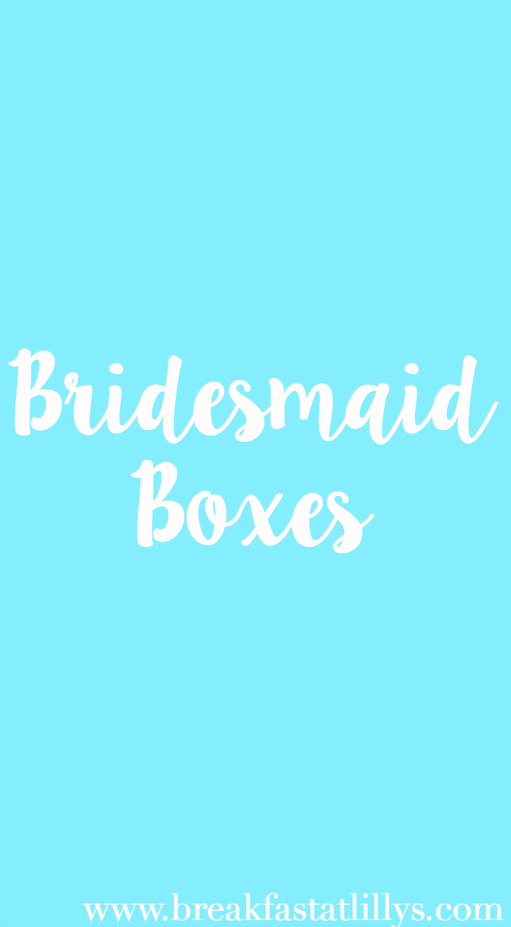 Wedding Wednesday: Bridesmaid Boxes