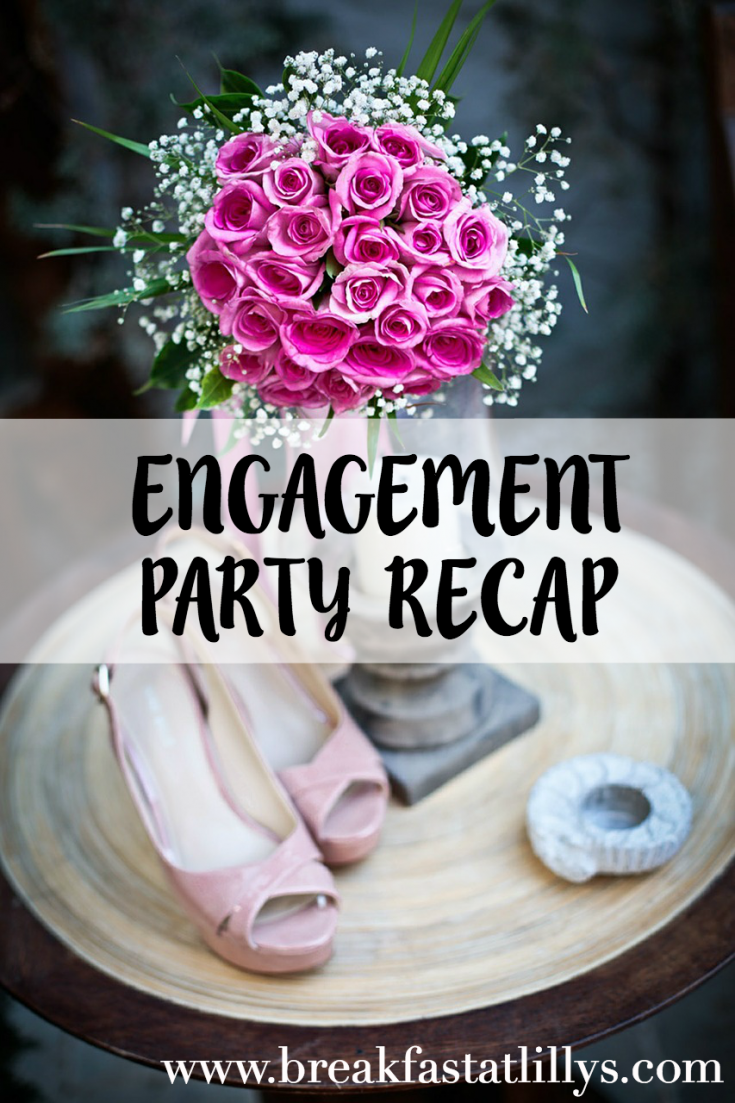 Engagement Party Recap
