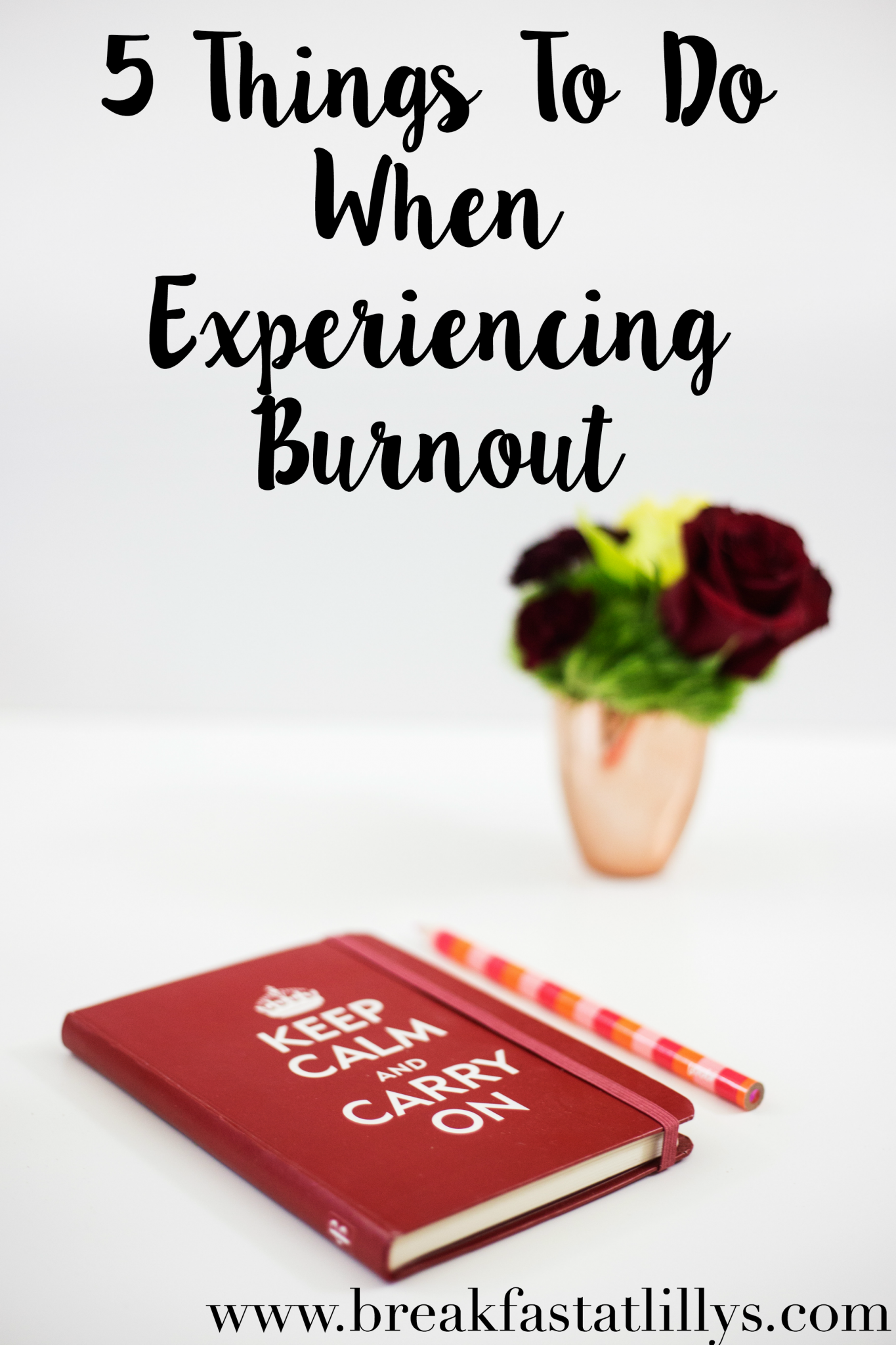 5 Things To Do When Experiencing Burnout