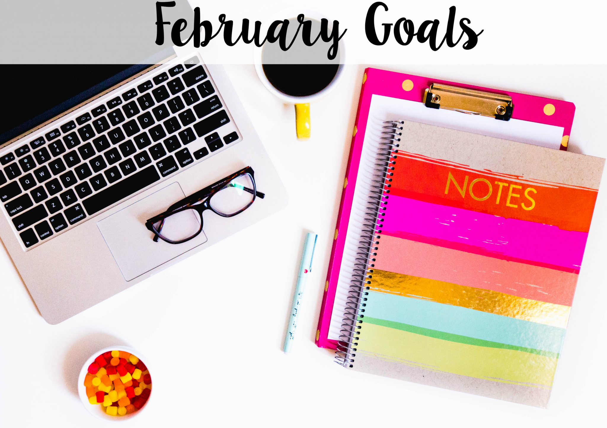 February Goals + The Road to a Better Me