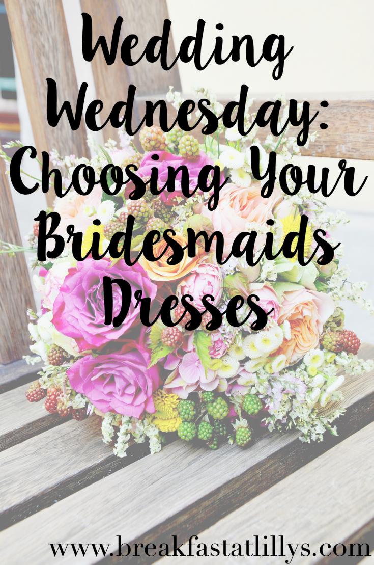 Wedding Wednesday: Choosing Bridesmaids Dresses
