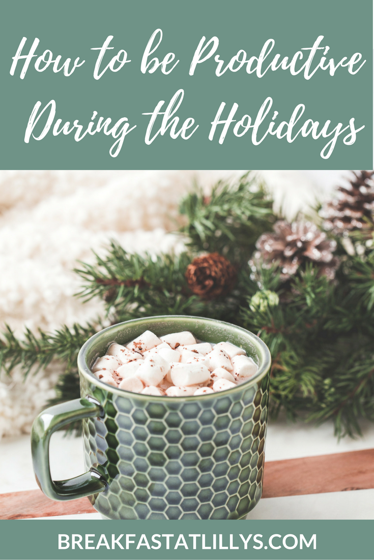 How to be Productive During the Holidays