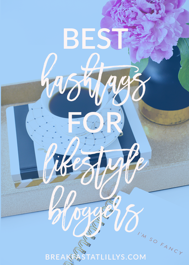 Best Hashtags for Lifestyle Bloggers