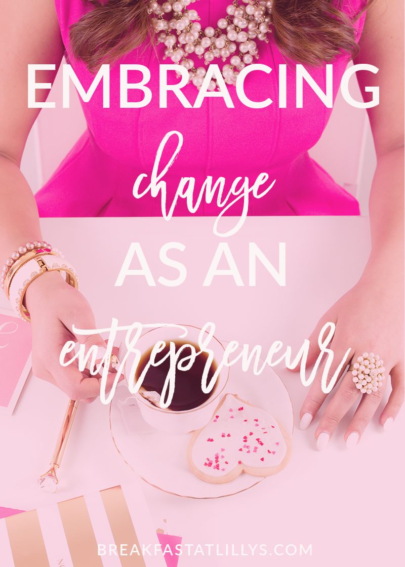 Embracing Change: 3 Lessons I Learned as an Entrepreneur