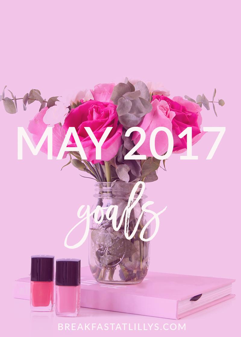 May Goals 2017
