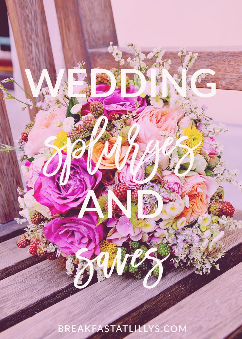 Wedding Wednesday: Where to Splurge & Save