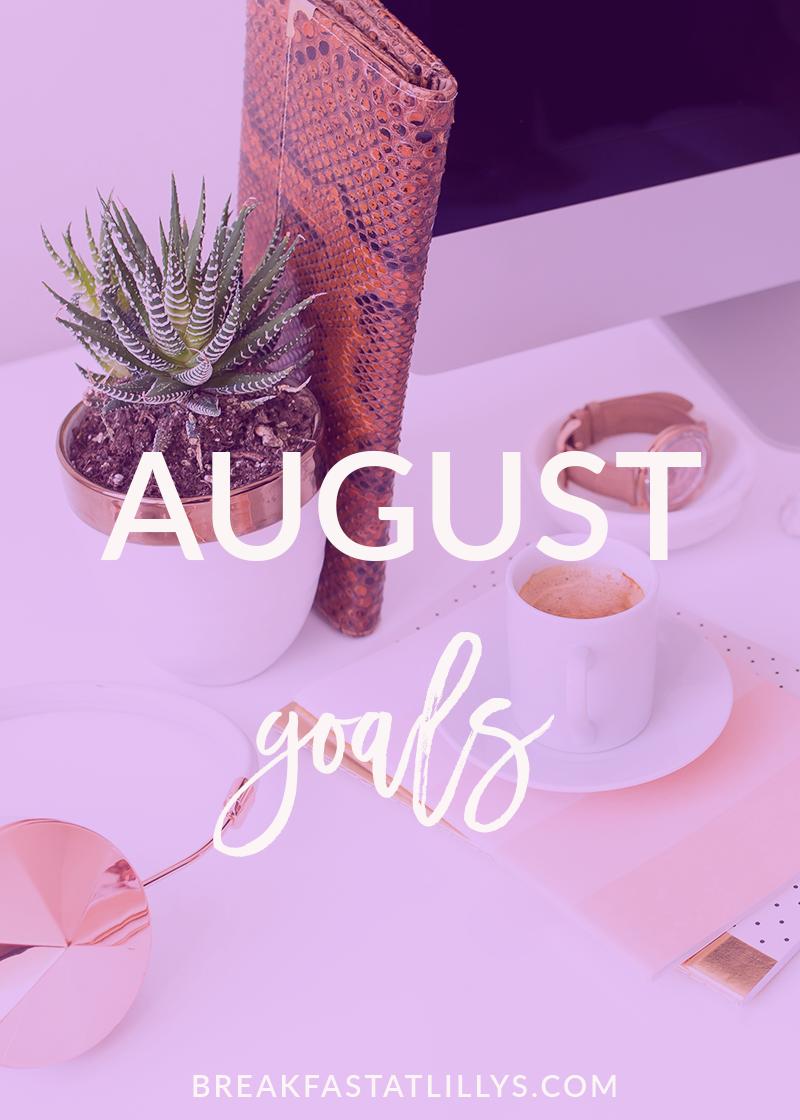 August Goals 2017