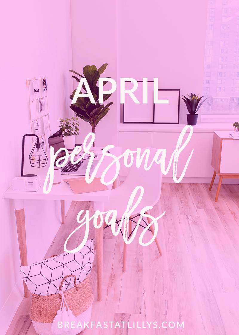 April Personal Goals 2018